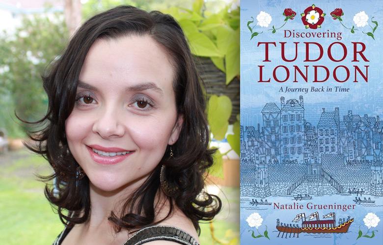 Interview: Natalie Grueninger of On the Tudor Trail