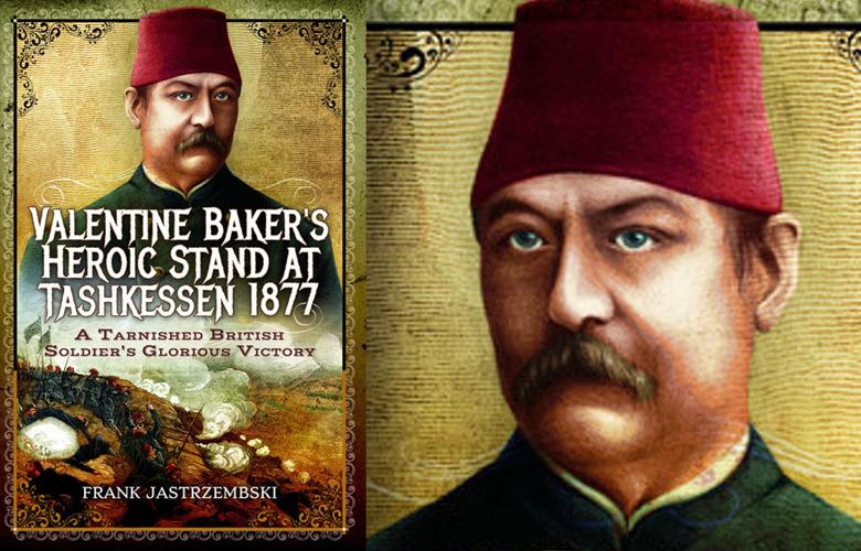 Interview + Giveaway: Valentine Baker's Heroic Stand At Tashkessen 1877