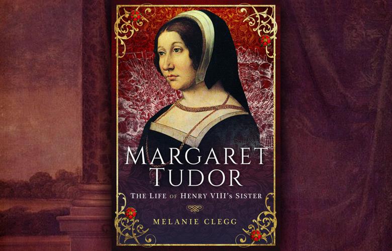 Review: Margaret Tudor: The Life of Henry VIII's Sister by Melanie Clegg