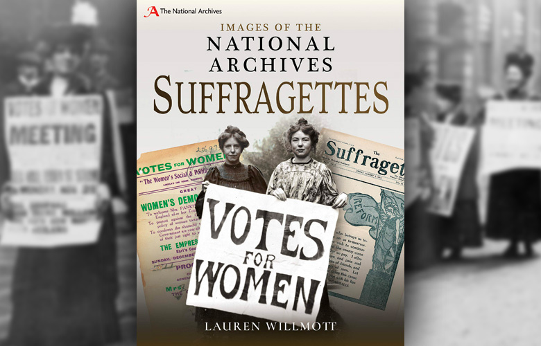 REVIEW: Images of the National Archives: Suffragettes